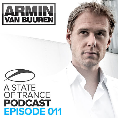 A State Of Trance Official Podcast 011 by Various Artists