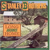 Long Journey Home by The Stanley Brothers