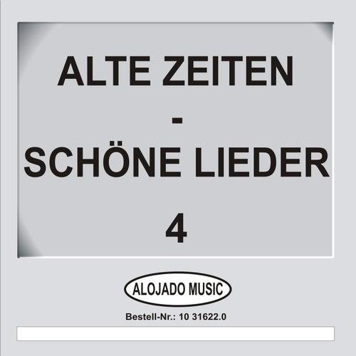 Alte Zeiten - Schöne Lieder 4 by Various Artists