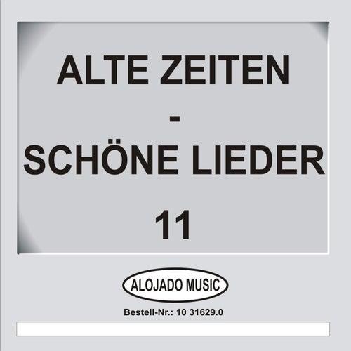 Alte Zeiten - Schöne Lieder 11 by Various Artists