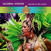 Global Vision South America, Vol. 1 by Various Artists