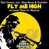 Fly Me High by Deep Criminal