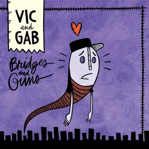 Bridges and Guns by Vic and Gab
