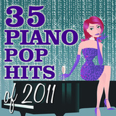 35 Piano Pop Hits of 2011 by Piano Tribute Players