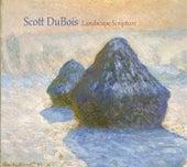 Landscape Scripture by Scott DuBois