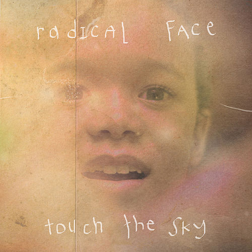 Touch The Sky by Radical Face