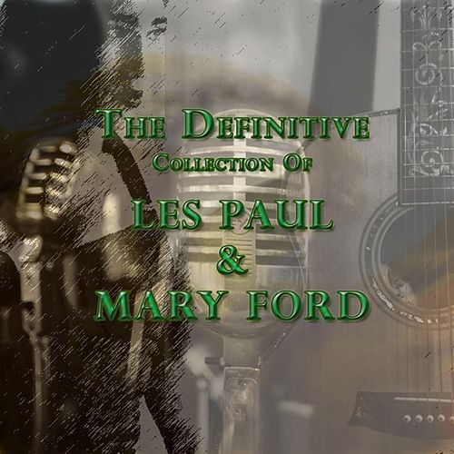 The Definitive Collection of Les Paul & Mary Ford by Les Paul & Mary Ford