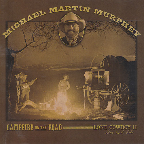 Campfire on the Road by Michael Martin Murphey