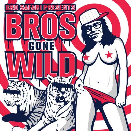 Bros Gone Wild by Bro Safari
