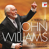 A Tribute to John Williams - An 80th Birthday Celebration by Various Artists