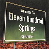 Welcome to Eleven Hundred Springs by Eleven Hundred Springs