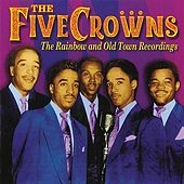 The Rainbow and Old Town Recordings by The Five Crowns