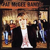 Save Me by Pat McGee Band
