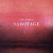 Sabotage - Single by Amy Stroup