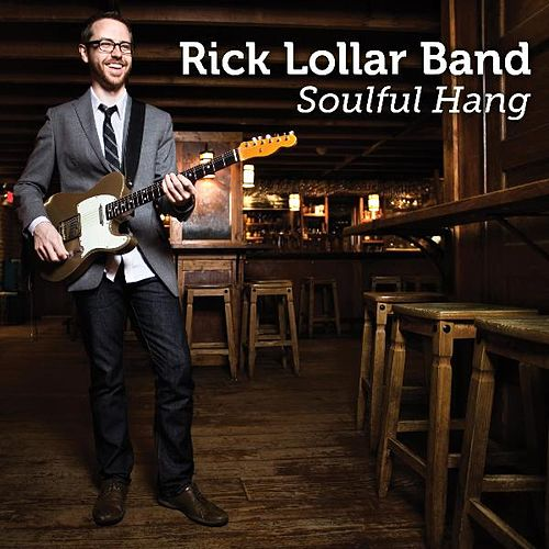 Soulful Hang by Rick Lollar Band