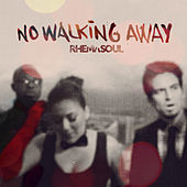 No Walking Away by Rhema Soul