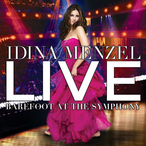 Live: Barefoot At The Symphony by Idina Menzel