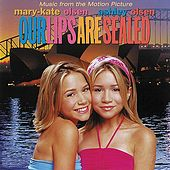 Our Lips Are Sealed (Music From the Mary-Kate & Ashely Olsen Movie) by Various Artists