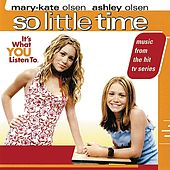 So Little Time (Music From the Mary-Kate & Ashely Olsen Movie) by Various Artists