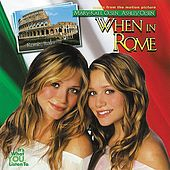 When In Rome (Music From the Mary-Kate & Ashely Olsen Movie) by Various Artists