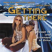 Getting There (Music From the Mary-Kate & Ashely Olsen Movie) by Various Artists