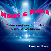 Nous C Nous (Tribute to Jean Dujardin et Bruno Salomone) - Single by Face to Face