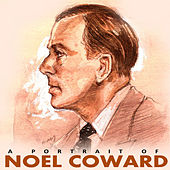 A Portrait of Noel Coward by Noel Coward