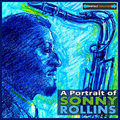 A Portrait of Sonny Rollins by Various Artists