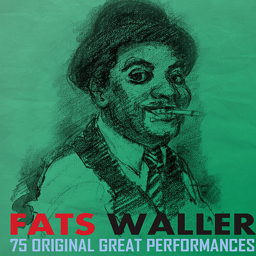 75 Original Great Performances Remastered von Fats Waller