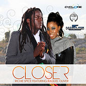 Closer by Richie Spice