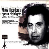 Opera Highlights by Mikis Theodorakis (Μίκης Θεοδωράκης)