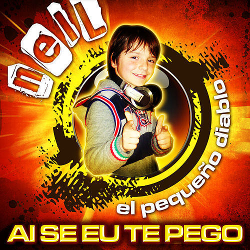 Ai Se Eu Te Pego by Neil