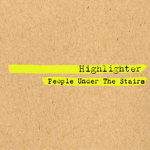 Highlighter von People Under The Stairs