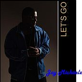 Let's Go - Single by Jay Michaelz