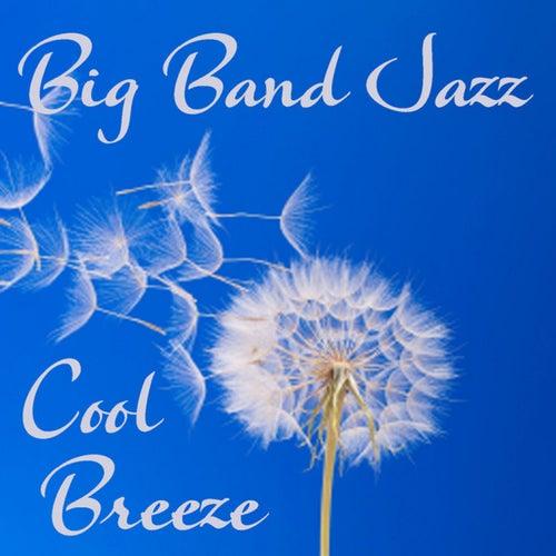 Big Band Jazz - Cool Breeze by Big Band Jazz