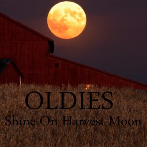 Oldies - Shine On Harvest Moon by Oldies