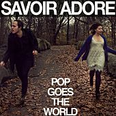 Pop Goes The World (From the Tide Pods Commercial) - Single by Savoir Adore
