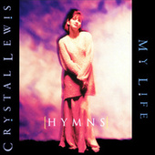(Hymns) My Life by Crystal Lewis