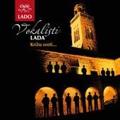 Vokalisti Lada - Krizu Sveti by Lado