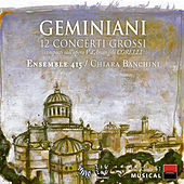 Geminiani: 12 Concerti Grossi composti sull'opera V d'Arcangelo Corelli by Various Artists