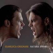 Natura Umana by Gianluca Grignani