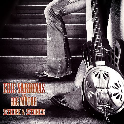 Sticks and Stones by Eric Sardinas