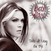 Take It Easy On Me by Beth Hart