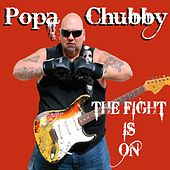 The Fight Is On von Popa Chubby
