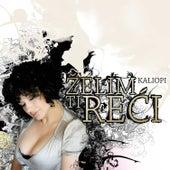 Zelim Ti Reci by Kaliopi