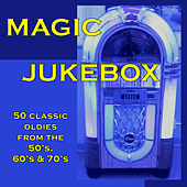 Magic Jukebox: 50 Classic Oldies from the 50's, 60's & 70's by Various Artists