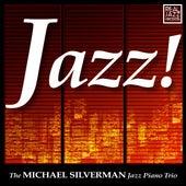 Jazz! by Michael Silverman Jazz Piano Trio