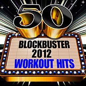50 Blockbuster 2012 Workout Hits by Cardio Workout Crew