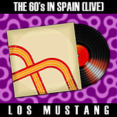 The 60's in Spain (Live) - Los Mustang by Mustang