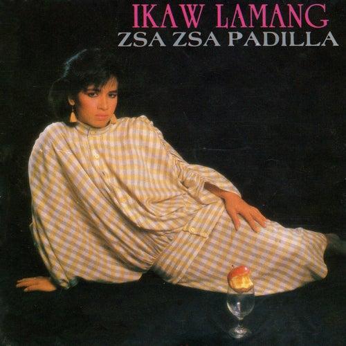 Ikaw Lamang by Zsa Zsa Padilla